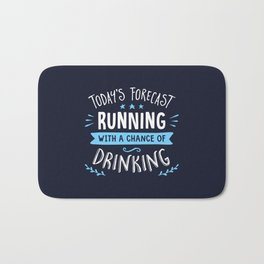 Todays Forecast Running With A Chance Of Drinking Bath Mat