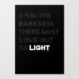 A-yin the darkness... Canvas Print
