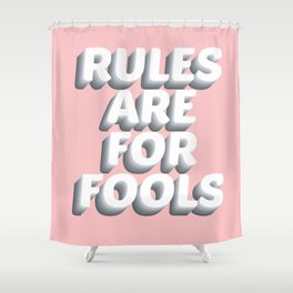 Girly Rules Are For Fools Quote on Pink Background Shower Curtain