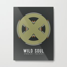 Wild Soul, Strong Body, Free Spirit Metal Print