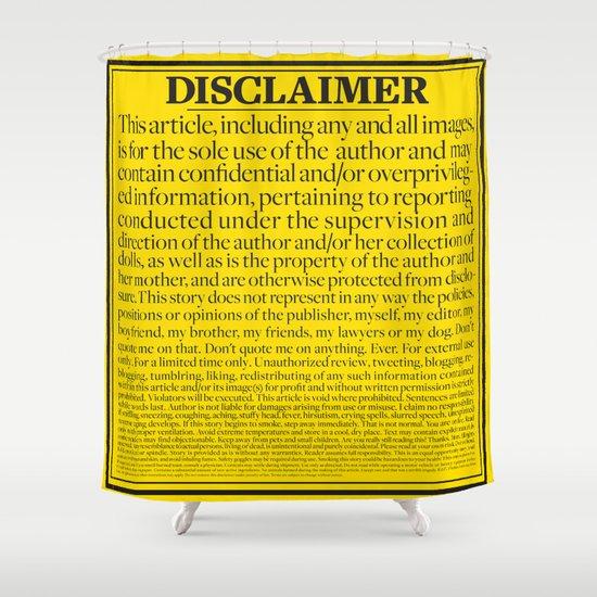 Disclaimer Shower Curtain