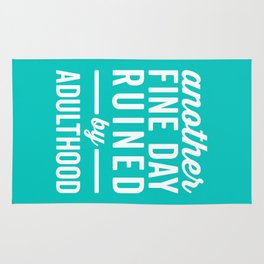 Fine Day Ruined Adulthood Funny Quote Rug