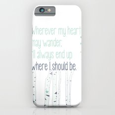 Wherever my heart may wander. Slim Case iPhone 6s