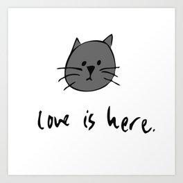 Love is Here (Grey Cat) Art Print