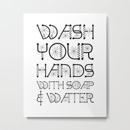 Wash Your Hands With Soap And Water. Stop The Virus Metal Print