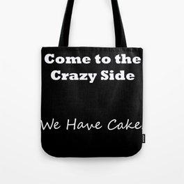 Come to the crazy side... V1 Tote Bag