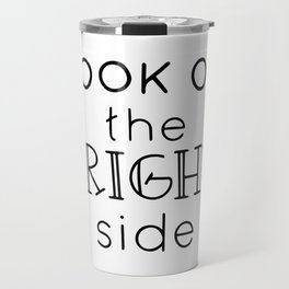 Look on the bright side Travel Mug