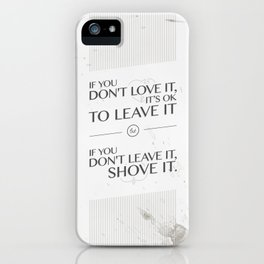 If you don't love it… A PSA for stressed creatives iPhone Case