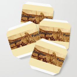 Slaughter Party Coaster