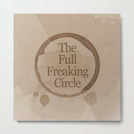 Gilmore Girls Inspired - The Full Freaking Circle Metal Print