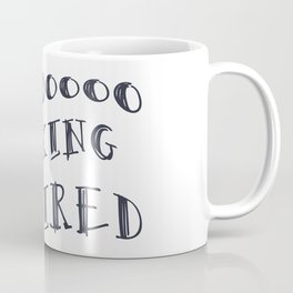 tired Coffee Mug