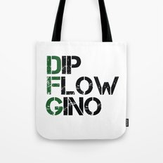 Dip, Flow, Gino Tote Bag