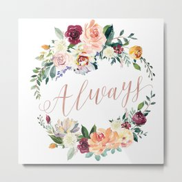 Always - Rose Gold Metal Print