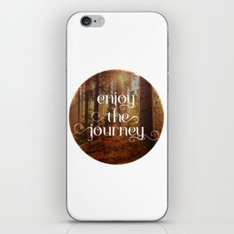 Enoy the journey  Inspirational quote design iPhone Skin