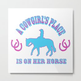 A Cowgirls Place Metal Print