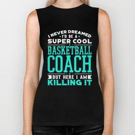 I Never Dreamed I'd Be A Super Cool Basketball Coach Shirt Biker Tank