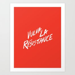 Vulva La Resistance - Feminist Art Print Art Print