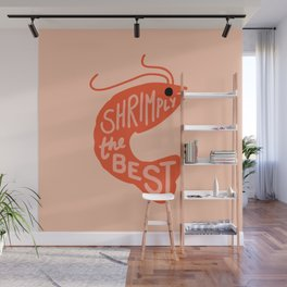 Shrimply the Best Wall Mural