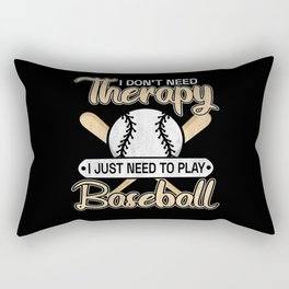 Don't Need Therapy Just Baseball Rectangular Pillow