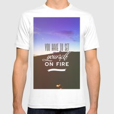 You have to set yourself on fire White Mens Fitted Tee MEDIUM