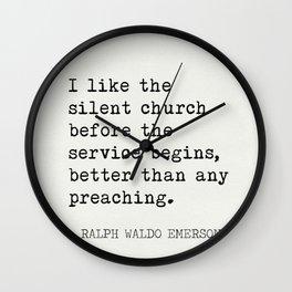 "Ralph Waldo Emerson ""I like the silent church..."" Wall Clock"