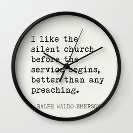 "Ralph Waldo Emerson ""I like the silent church..."" Wall Clock"