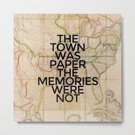 The Memories Were Not Metal Print