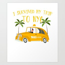 I survived my trip to NYC Art Print