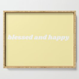blessed and happy Serving Tray