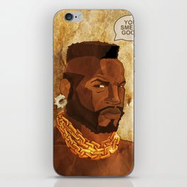 Mr. T Appreciates That You Wear Deodorant. iPhone Skin