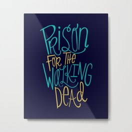Prison for the Walking Dead Metal Print