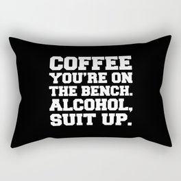 Alcohol, Suit Up Funny Quote Rectangular Pillow
