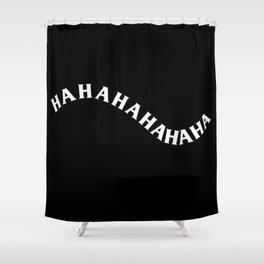 hahahahahaha Shower Curtain
