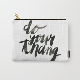 Do Your Thang Carry-All Pouch