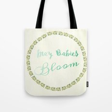 May Babies Bloom Tote Bag