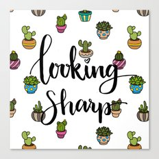 Looking Sharp Quote Canvas Print