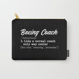 Boxing coach definition Carry-All Pouch