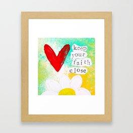 Keep Your Faith Close Framed Art Print