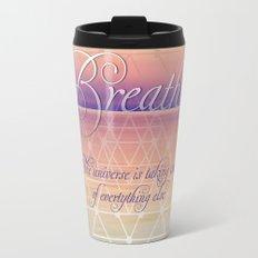 Breathe - Reminder Affirmation Mindful Quote Travel Mug