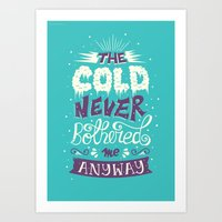 risa rodil Art Prints featuring Cold Never Bothered Me Anyway by Risa Rodil
