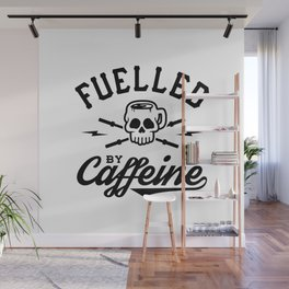 Fuelled By Caffeine v2 Wall Mural
