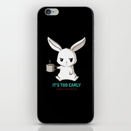 Bunny - It's too early iPhone Skin