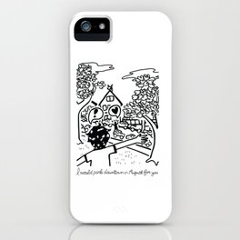 I Would Park Downtown In August For You iPhone Case