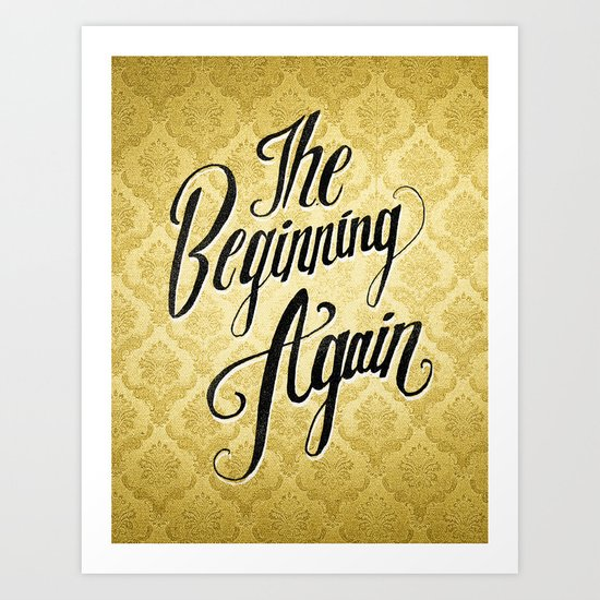 The Beginning Again Art Print
