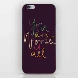 You are worth it typography iPhone Skin
