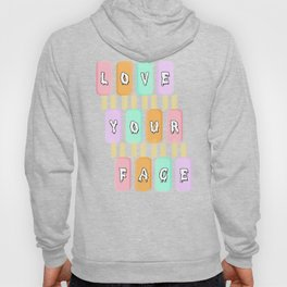Love Your Face Popsicles Hoody