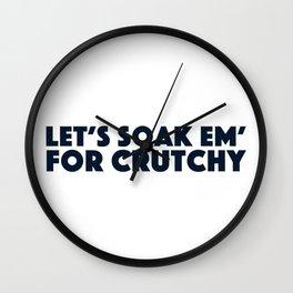 Let's soak em' for Crutchy Wall Clock