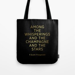 Champagne Sign F Scott Fitzgerald Among the whisperings Tote Bag