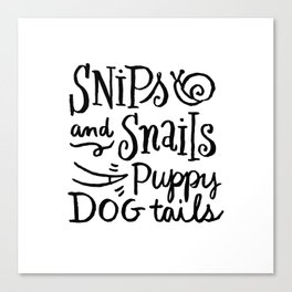 Snips and Snails Canvas Print