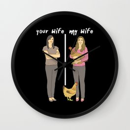 My sexy chicken wife - your wife Wall Clock